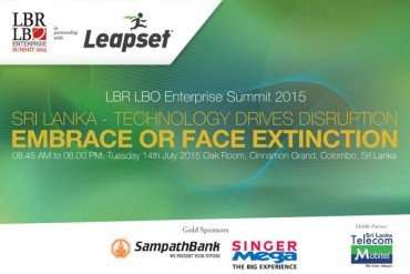 """Sri Lanka – Technology Drives Disruption: Embrace or Face Extinction"" 14 July 2015"