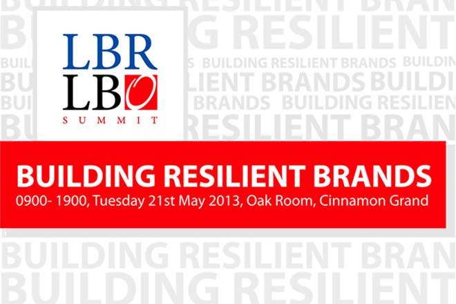 "LBR LBO Brand Summit 2013 – ""Building Resilient Brands"" – Tuesday 21st May 2013"