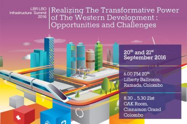 """LBR LBO Infrastructure Summit 2016 – """"Realizing The Transformative Power of The Western Region Development: Opportunities and Challenges"""""""