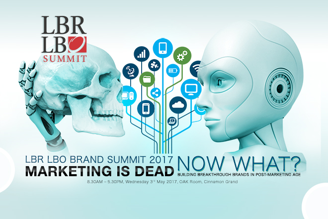 "LBR LBO Brand Summit 2017 – ""Marketing is dead, now what? Building Brands in Post-Marketing Age"