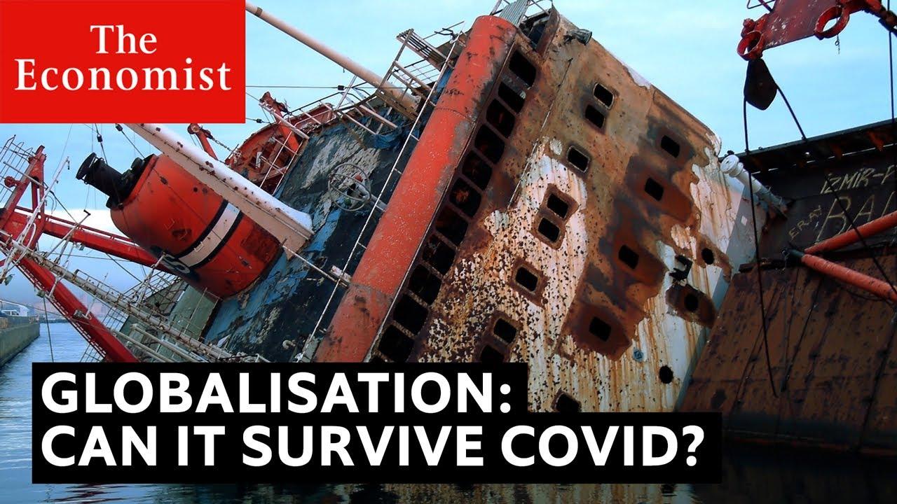 VIDEO: Will covid kill globalisation? | The Economist
