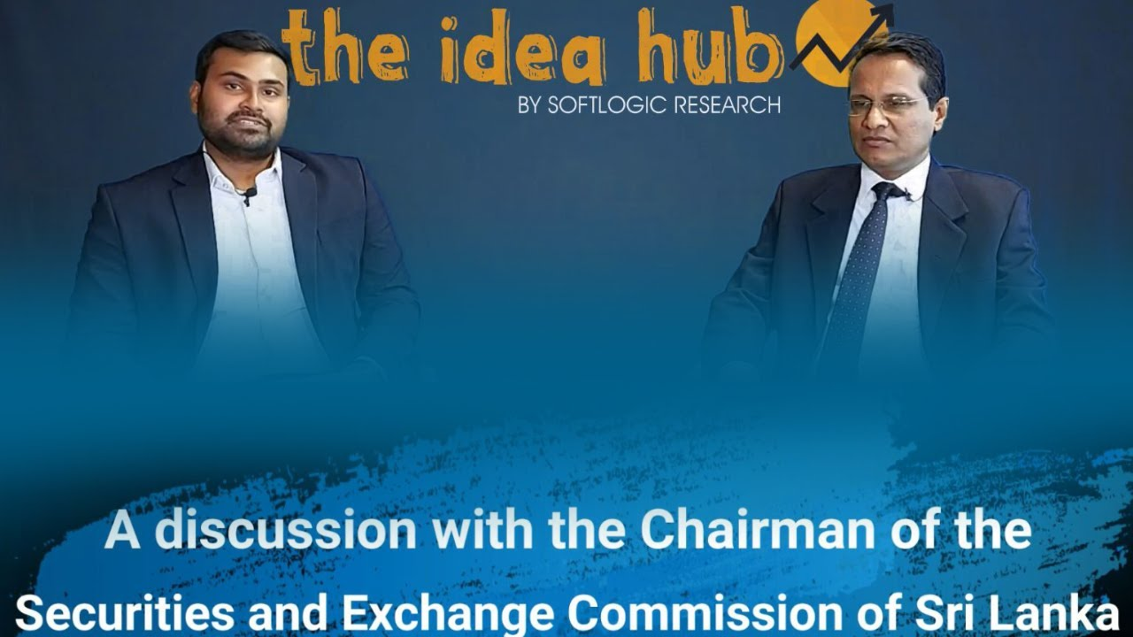 VIDEO: The Idea Hub E02: A discussion with SEC Chairman about current credit climate of CSE